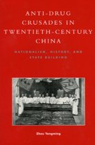 Anti-Drug Crusades in Twentieth-Century China