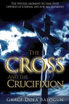 The Cross and the Crucifixtion