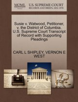 Susie V. Watwood, Petitioner, V. the District of Columbia. U.S. Supreme Court Transcript of Record with Supporting Pleadings