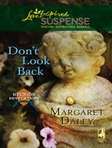Don't Look Back (Mills & Boon Love Inspired Suspense) (Reunion Revelations - Book 3)