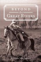 Beyond the Great Rivers