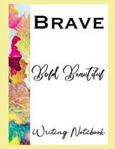 Brave Bold Beautiful Writing Notebook
