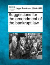 Suggestions for the Amendment of the Bankrupt Law