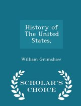 History of the United States, - Scholar's Choice Edition