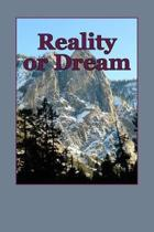Reality or Dream