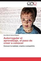 Autorregular El Aprendizaje, El Paso de Creer a Conocer