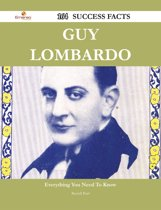 Guy Lombardo 164 Success Facts - Everything you need to know about Guy Lombardo