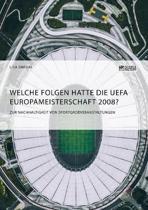 Welche Folgen Hatte Die Uefa Europameisterschaft 2008? Zur Nachhaltigkeit Von Sportgro veranstaltungen