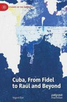 Cuba, From Fidel to Raul and Beyond