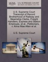 U.S. Supreme Court Transcript of Record Brotherhood of Railway and Steamship Clerks, Freight Handlers, Express and Station Employes, et al., Petitioners, V. Anna Mae Allen et al.