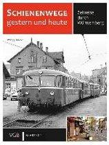 Schienenwege gestern und heute Württemberg
