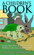 A Children's Book: Including a Fable for Kids-- The Tortoise and the Hare; also Games, Puzzles, Videos, Coloring Pages & More