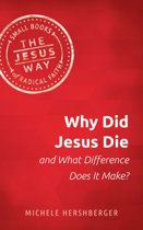 Why Did Jesus Die and What Difference Does it Make?