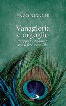 Vanagloria e orgoglio. Il rapporto deformato con il fare e con Dio