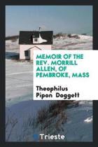 Memoir of the Rev. Morrill Allen, of Pembroke, Mass
