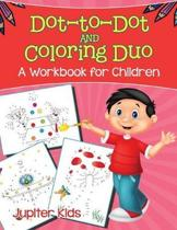 Dot-To-Dot and Coloring Duo (a Workbook for Children)