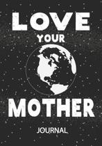 Love Your Mother - Journal