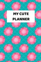 My Cute Planner: 2020 - 2021 Weekly Planner And Organizer, With To Do List, Makes Great Productivity Gift For Busy Professionals, And B
