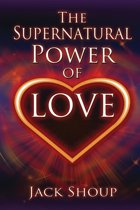 The Supernatural Power of Love