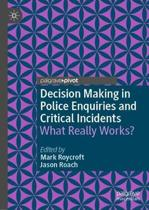 Decision Making in Police Enquiries and Critical Incidents