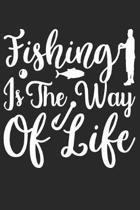 Fishing Is The Way Of Life: Funny Fishing Notebook for Fishermen To Take Notes
