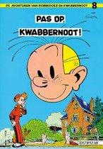Robbedoes & Kwabbernoot: 008 Pas op, Kwabbernoot