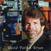 You Are My Friends