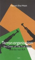 Terror-organisation The Dawn of the True Islam and the real IRA