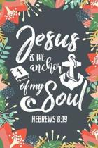 Jesus Is The Anchor Of My Soul: Sermon Notes Christian Notebook Journal