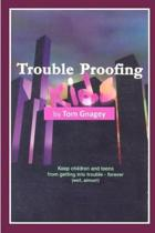 Trouble Proofing Kids