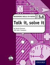 Talk it, solve it - Reasoning Skills in Maths Yrs 5 & 6