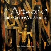 The Artwork of Luis Carlos Vel Squez