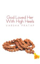 God Loved Her with High Heels