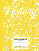 History Composition Book: Yellow Marble Pattern School Notebook - 100 Wide Ruled Blank Lined Writing Exercise Journal For Boys and Girls - Back