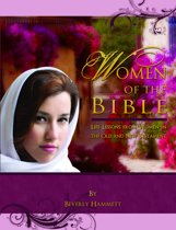 Women of the Bible: Life Lessons from Women in the Old and New Testament