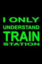 I Only Understand Train Station