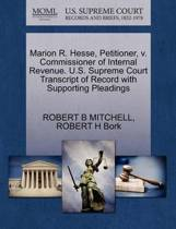 Marion R. Hesse, Petitioner, V. Commissioner of Internal Revenue. U.S. Supreme Court Transcript of Record with Supporting Pleadings