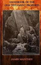Handbook of the Old Testament Prophets