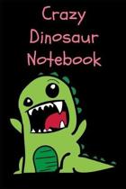 Crazy Dinosaur Notebook