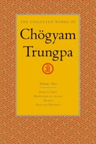 The Collected Works Of Chgyam Trungpa, Volume 1