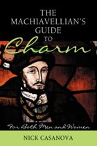 The Machiavellian's Guide to Charm
