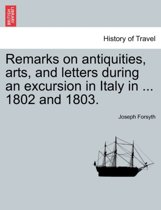 Remarks on Antiquities, Arts, and Letters During an Excursion in Italy in ... 1802 and 1803.