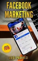 Facebook Marketing: Advertising with Facebook Ads - Updated 2019