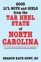 Good Lil' Boys and Girls from the Tar Heel State of North Carolina