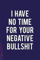 I Have No Time For Your Negative Bullshit: All Purpose 6x9 Blank Lined Notebook Journal Way Better Than A Card Trendy Unique Gift Purple Quartz Judgme