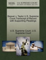 Beaver V. Taylor U.S. Supreme Court Transcript of Record with Supporting Pleadings