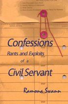 Confessions Rants and Exploits of a Civil Servant