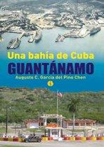 Una bahía de Cuba: Guantánamo
