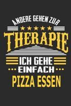 Andere gehen zur Therapie Ich gehe einfach Pizza essen: Notizbuch mit 110 linierten Seiten, ideal als Geschenk, auch als Dekoration verwendbar