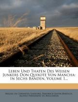 Leben Und Thaten Des Weisen Junkers Don Quixote Von Mancha